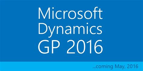 Microsoft Dynamics Gp microsoft dynamics gp 2016 new features turnkey technologies