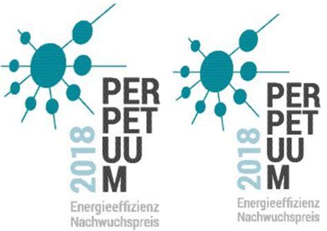 Bewerbungsfrist Fur Ausbildung 2018 Deneff Sucht Innovative Energieeffizienzl 246 Sungen F 252 R Perpetuum Energieeffizienzpreis Ee News Ch