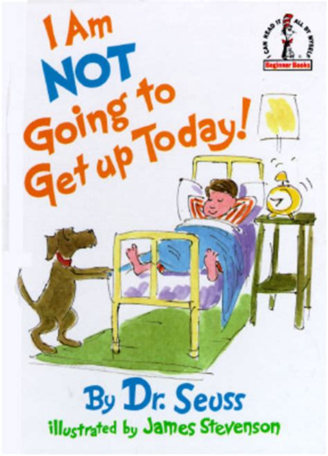 today i m a books i am not going to get up today by dr seuss reviews
