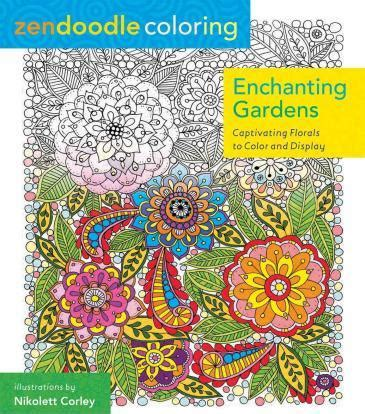 coloring books jumbo coloring book of enchanted gardens landscapes animals mandalas and much more for stress relief and relaxation books zendoodle coloring enchanted gardens nikolett corley
