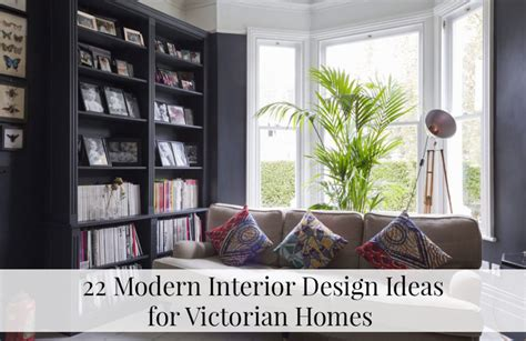 decorating ideas for victorian homes 22 modern interior design ideas for victorian homes the