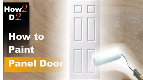 Painting Interior Doors Brush Or Roller How To Paint Panel Door Painting Interior Door With Brush And Roller