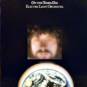 electric light orchestra on the third day electric light orchestra on the third day at discogs