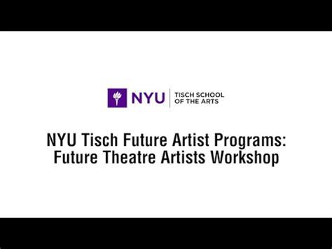 tisch future artists future theatre artists and nyu tisch school of the arts