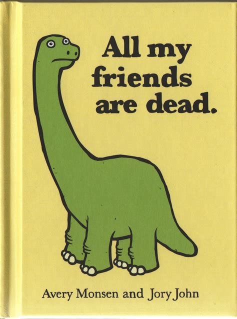 i books all my friends are dead by avery