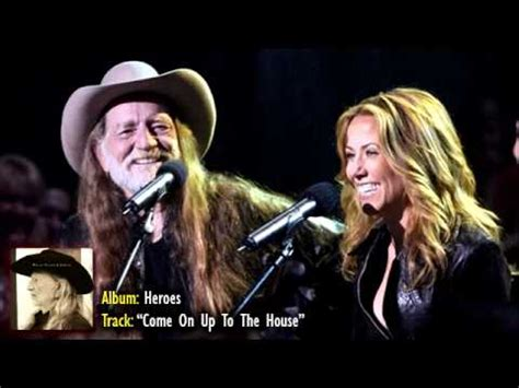 come on up to the house lyrics willie nelson come on up to the house lyrics