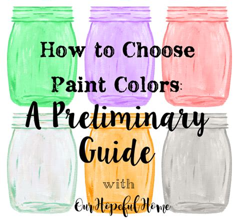 how to choose paint colors our hopeful home how to choose interior paint colors a