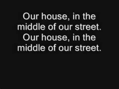 lyrics to our house our house madness with lyrics youtube