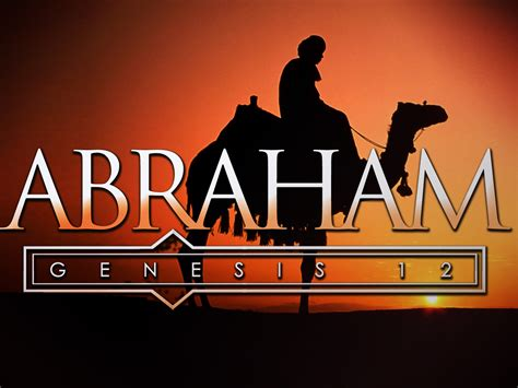 abraham genesis 12 abraham his walk with god graceinchrist org