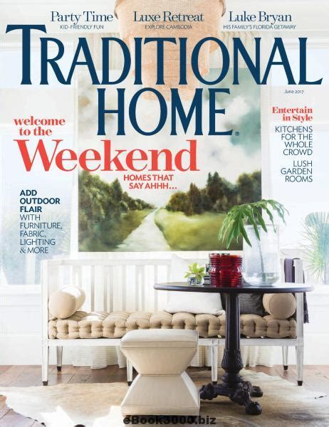Kitchen Collection Coupon Code by Traditional Home Magazine June 2017 Free Pdf Magazine