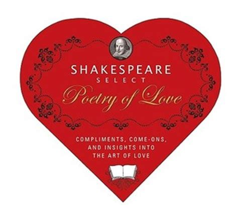 shakespeare select poetry of love compliments come ons and insights into the art of love box o literary candy ebook shakespeare select poetry of love compliments come ons