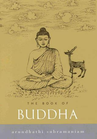 biography of buddha book the book of buddha by arundhathi subramaniam reviews