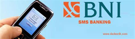 format cek mutasi sms banking bni ini dia cara daftar dan aktivasi sms banking bni