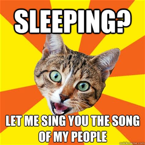 Song Of My People Meme - sleeping let me sing you the song of my people bad