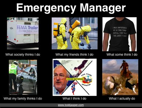 emergency manager what think i do what i really