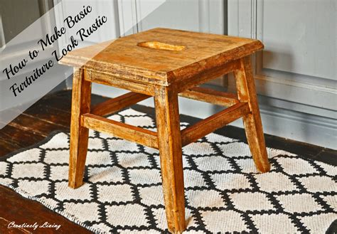 How To Make Furniture Look Rustic how to make your basic furniture look rustic creatively living