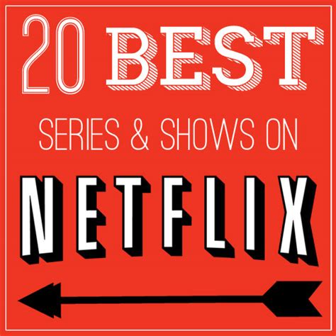 is netflix the best 20 of the best series and shows on netflix