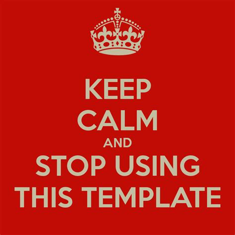 Keep Calm And Stop Using This Template Poster Schwing Keep Calm O Matic Keep Calm Template