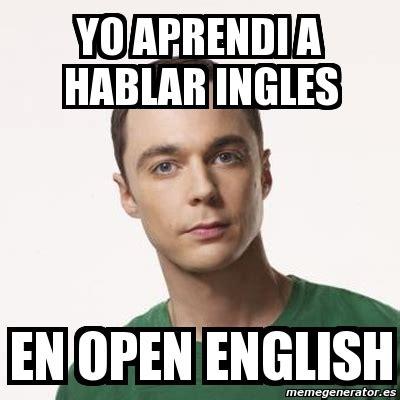 Open English Meme - meme sheldon cooper yo aprendi a hablar ingles en open
