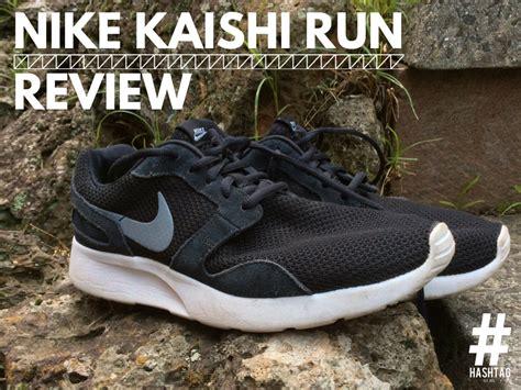 sepatu nike kaishi run 04 nike kaishi run review hashtag