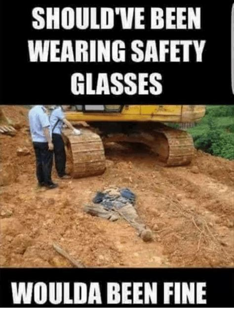Safety Meme - 25 best memes about safety glasses safety glasses memes