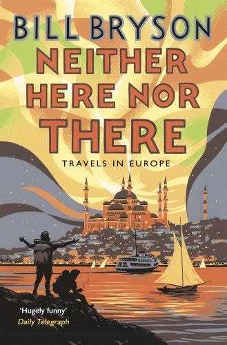 neither here nor there 1784161829 neither here nor there travels in europe by bill bryson world of books com