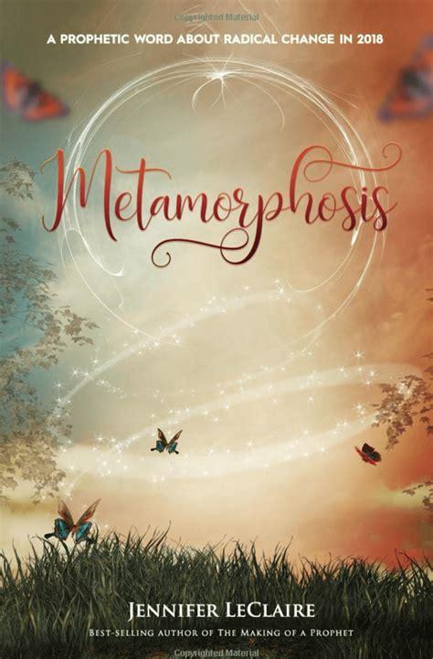metamorphosis a prophetic word about radical change in