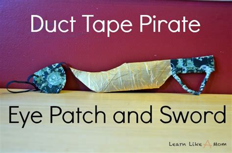 How To Make A Paper Pirate Sword - learn like a duct pirate eye patch and sword