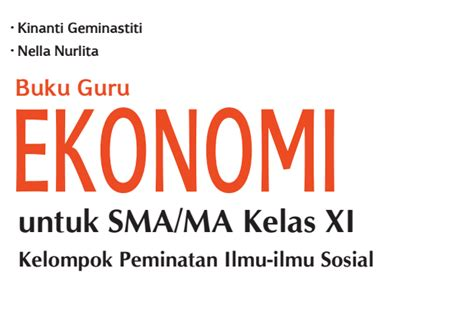 Buku Guru Ekonomi Untuk Smama Kelas Xii Peminatan Kur 2013 Revisi buku guru ekonomi untuk sma kelas xi kurikulum 2013 idsalim