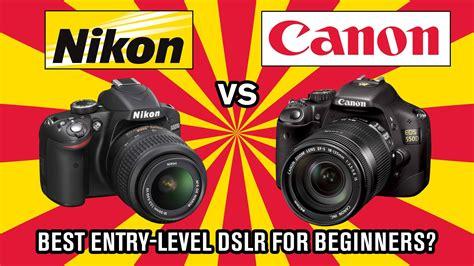 best nikon or canon nikon vs canon best dslr for beginners