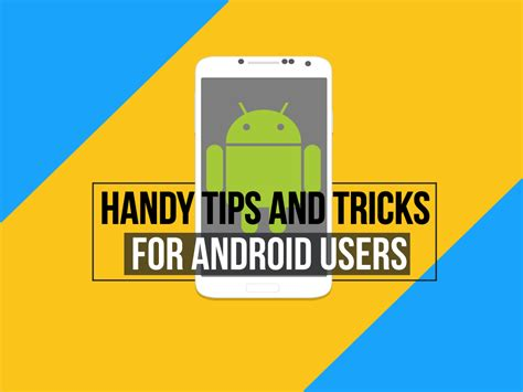 android users 5 handy tips and tricks for android users teckfly