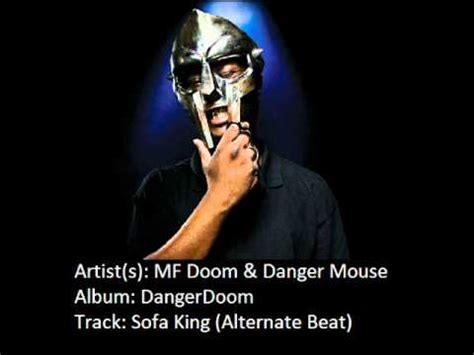 Dangerdoom Sofa King Lyrics Mf Doom Danger Mouse Sofa King Alternate Beat