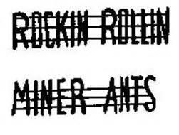 Trend Alert Rockin And Rollin by Rockin Rollin Miner Ants Trademark Of Benjamin S Cayford