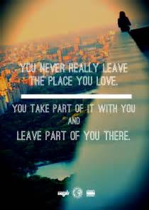 Leaving The One You Love Quotes by You Never Really Leave Quotes Wordplay Pinterest