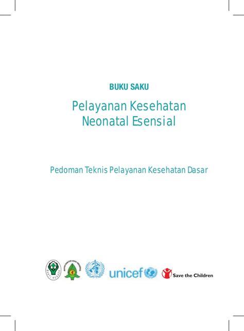 Buku Acuan Nasional Pelayanan Kesehatan Maternal Dan Neonatal buku saku pelayanan kesehatan neonatal esensial