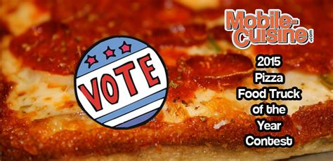 competition 2015 vote vote now 2015 pizza food truck of the year