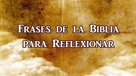 frases cortas de la biblia frases de la biblia para reflexionar pensamientos