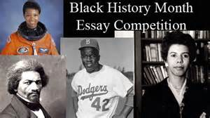 Black History Month Essays by Black History Month 2014 Essay Competition