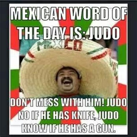 Spanish Word Of The Day Meme - mexican word of the day judo all things awesome