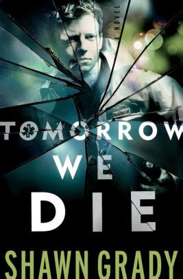 Tomorrow We Die tomorrow we die responders book 2 by shawn grady