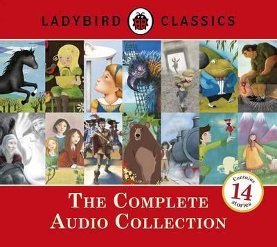 ladybird classics the three 1409313557 ladybird classics the complete audio collection rachel bavidge 9780241249482