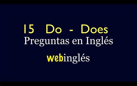 preguntas en ingles do does 15 preguntas en ingl 233 s con do y does tiempo presente
