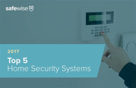 5 best home security alarm systems of 2017 safewise