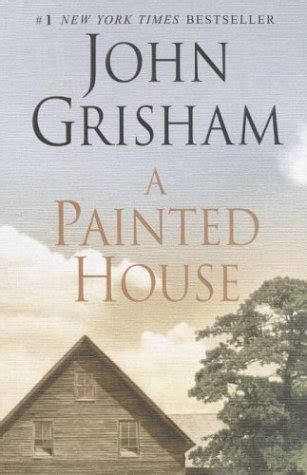 a painted house john grisham a painted house by john grisham teen book review of fiction and thriller mystery