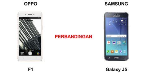 Hp Samsung F1 perbandingan bagus mana hp samsung galaxy j5 vs oppo f1 selfie expert segi harga kamera dan