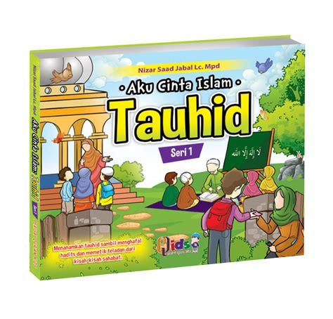Buku Buku Anak Aku Cinta Islam Tauhid Akhlak jual buku anak aku cinta islam buku anak islam