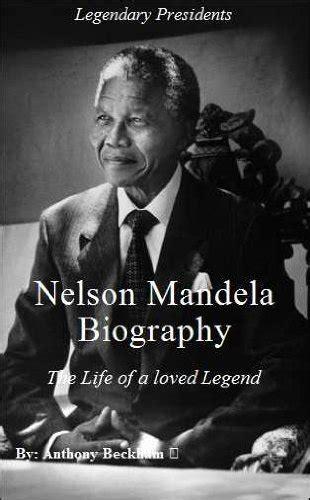 nelson mandela biography references borrow nelson mandela biography the life of a loved