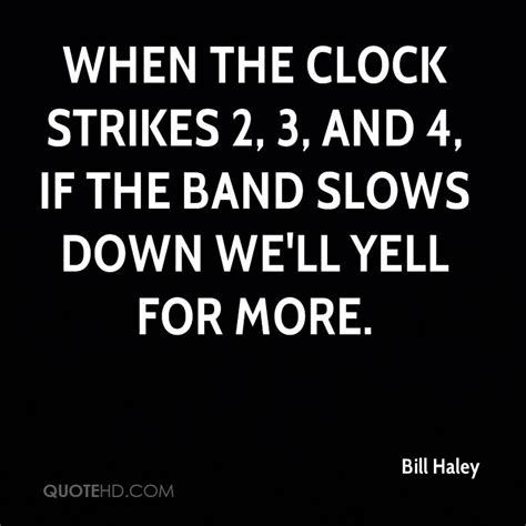 when the clock struck bill haley quotes quotehd