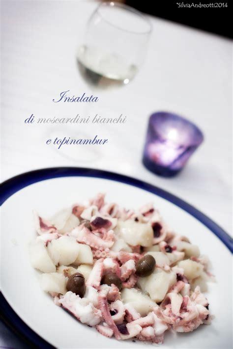 come cucinare il moscardino insalata di moscardini bianchi e topinambur sano con