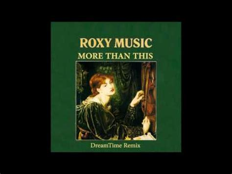 more than this roxy music more than this dreamtime mix youtube